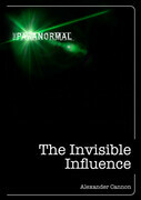 The Invisible Influence