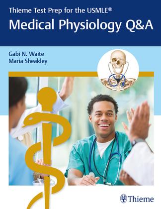 Thieme Test Prep for the USMLE®: Medical Physiology Q&A