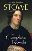 The Complete Novels of Harriet Beecher Stowe