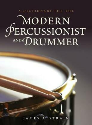 A Dictionary for the Modern Percussionist and Drummer