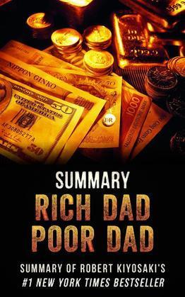 Rich Dad Poor Dad - Summary