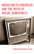 Brazilian Telenovelas and the Myth of Racial Democracy