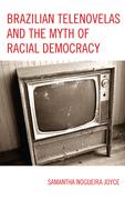 Brazilian Telenovelas and the Myth of Racial Democracy