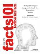 Strategic Planning and Management in Health Care Organizations