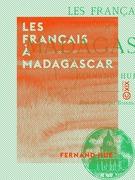 Les Français à Madagascar