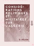 Considérations politiques et militaires sur l'Algérie