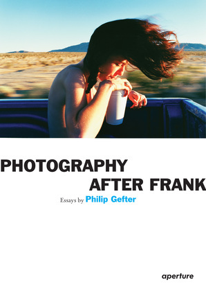 Philip Gefter: Photography After Frank