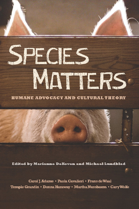 Species Matters: Humane Advocacy and Cultural Theory
