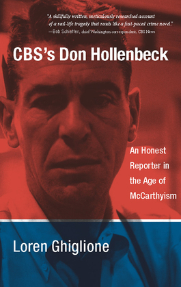 CBS's Don Hollenbeck: An Honest Reporter in the Age of McCarthyism