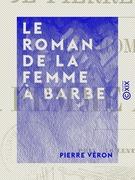 Le Roman de la femme à barbe