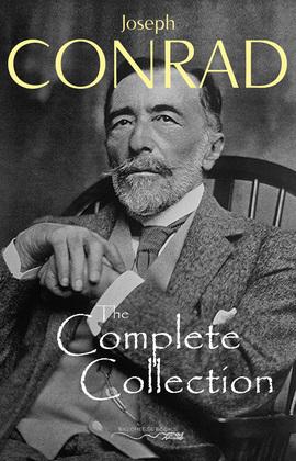 Joseph Conrad: The Complete Collection