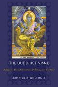 The Buddhist Visnu: Religious Transformation, Politics, and Culture
