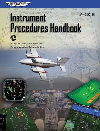Instrument Procedures Handbook: ASA FAA-H-8083-16B