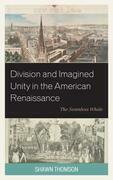 Division and Imagined Unity in the American Renaissance