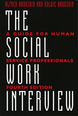 The Social Work Interview: A Guide for Human Service Professionals