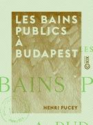 Les Bains publics à Budapest