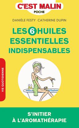 Les 6 huiles essentielles indispensables, c'est malin
