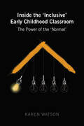 Inside the 'Inclusive' Early Childhood Classroom