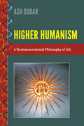 Higher Humanism