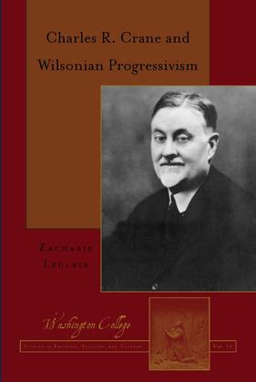 Charles R. Crane and Wilsonian Progressivism
