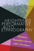 Heightened Performative Autoethnography