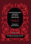 Antonfrancesco Grazzini («Il Lasca»), Two Plays