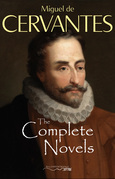 The Complete Novels of Miguel de Cervantes