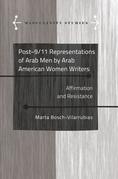 Post-9/11 Representations of Arab Men by Arab American Women Writers