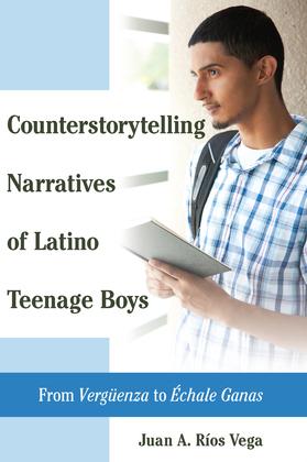 Counterstorytelling Narratives of Latino Teenage Boys
