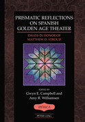 Prismatic Reflections on Spanish Golden Age Theater