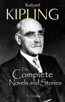 The Complete Novels and Stories of Rudyard Kipling