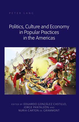 Politics, Culture and Economy in Popular Practices in the Americas