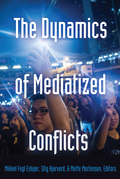 The Dynamics of Mediatized Conflicts
