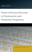 Facets of Pauline Discourse in Christocentric and Christotelic Perspective