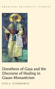 Dorotheos of Gaza and the Discourse of Healing in Gazan Monasticism