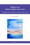 Dignity and Human Rights Education