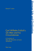 Carl Wilhelm Froelich's «On Man and his Circumstances»