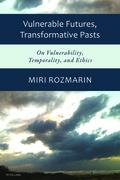 Vulnerable Futures, Transformative Pasts