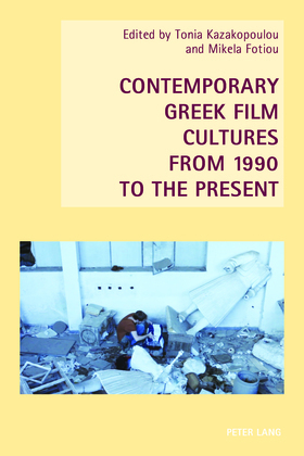 Contemporary Greek Film Cultures from 1990 to the Present