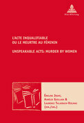 L'Acte inqualifiable, ou le meurtre au féminin / Unspeakable Acts: Murder by Women