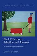 Black Fatherhood, Adoption, and Theology