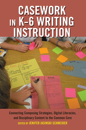 Casework in K–6 Writing Instruction
