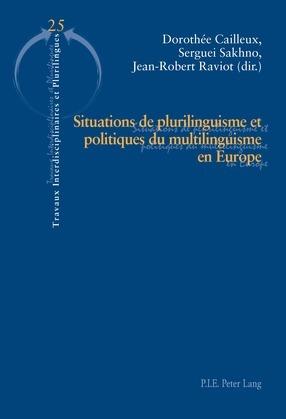 Situations de plurilinguisme et politiques du multilinguisme en Europe