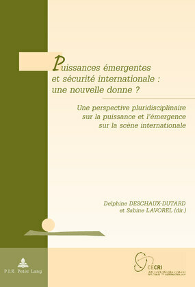 Puissances émergentes et sécurité internationale : une nouvelle donne ?