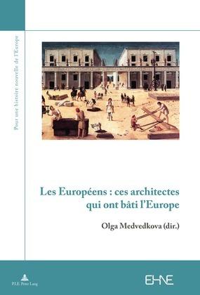 Les Européens : ces architectes qui ont bâti l'Europe