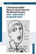 """L'homosexualité dans la vie et l'oeuvre de Marcel Proust, une """"sale tante"""" au grand coeur"""