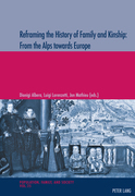Reframing the History of Family and Kinship: From the Alps towards Europe