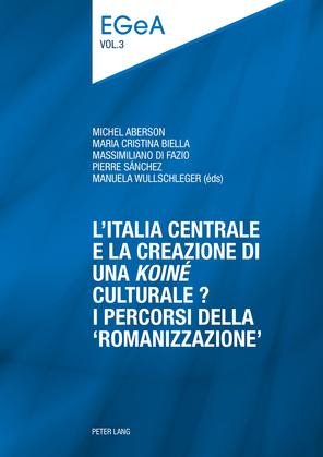 L'Italia centrale e la creazione di una «koiné» culturale?