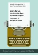 «Jean Barois», centenaire d'un roman-monstre