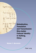 Globalization, Translation and Transmission: Sino-Judaic Cultural Identity in Kaifeng, China